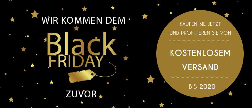 Wir kommen dem Black Friday mit KOSTENLOSEM Versand bis 2020 zuvor