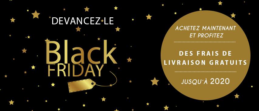 Devancez le Black Friday avec des frais de livraison gratuits jusqu´à 2020