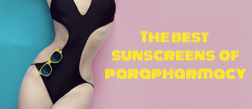 The best sunscreens of parapharmacy